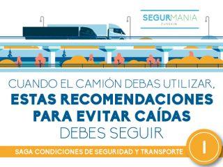 Cuando el camión debas utilizar, estas recomendaciones para evitar caídas debes seguir – SAGA CONDICIONES DE SEGURIDAD Y TRANSPORTE (I)