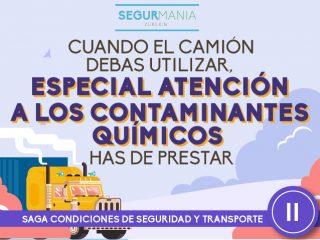 Cuando el camión debas utilizar, especial atención a los contaminantes químicos has de prestar – SAGA CONDICIONES DE SEGURIDAD Y TRANSPORTE (II)