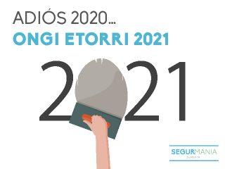 Adiós 2020… Ongi etorri 2021