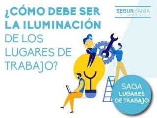 ¿Cómo debe ser la Iluminación de los lugares de trabajo?