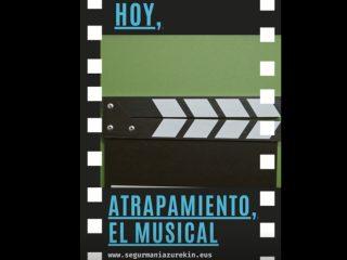 """Antes de trabajar, todos al """"cine"""". Hoy, atrapamiento, el musical (I)"""